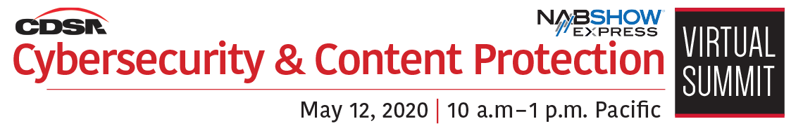 CDSA's Cybersecurity & Content Protection Virtual Summit 2020