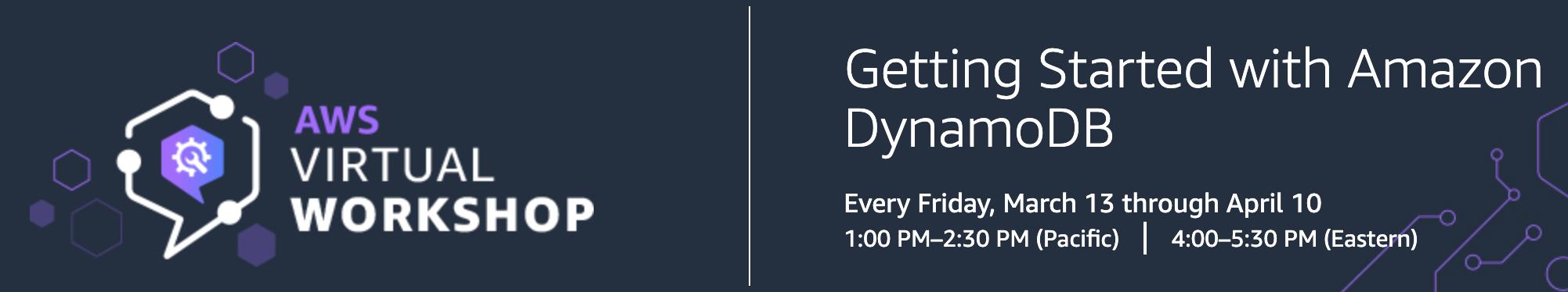 AWS Virtual Workshop: Getting Started with Amazon DynamoDB
