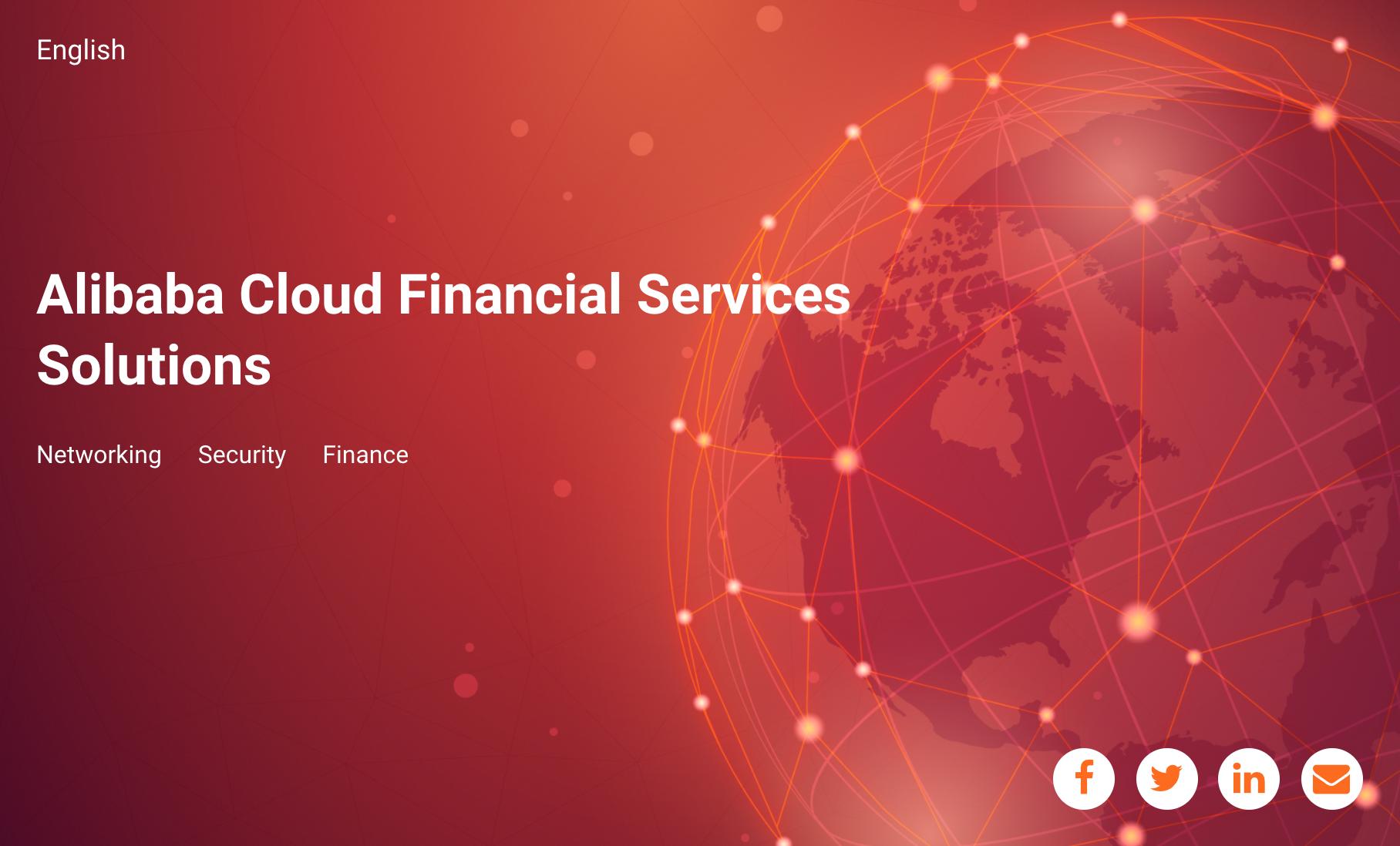 Alibaba Cloud Webinar: Alibaba Cloud Financial Services Solutions