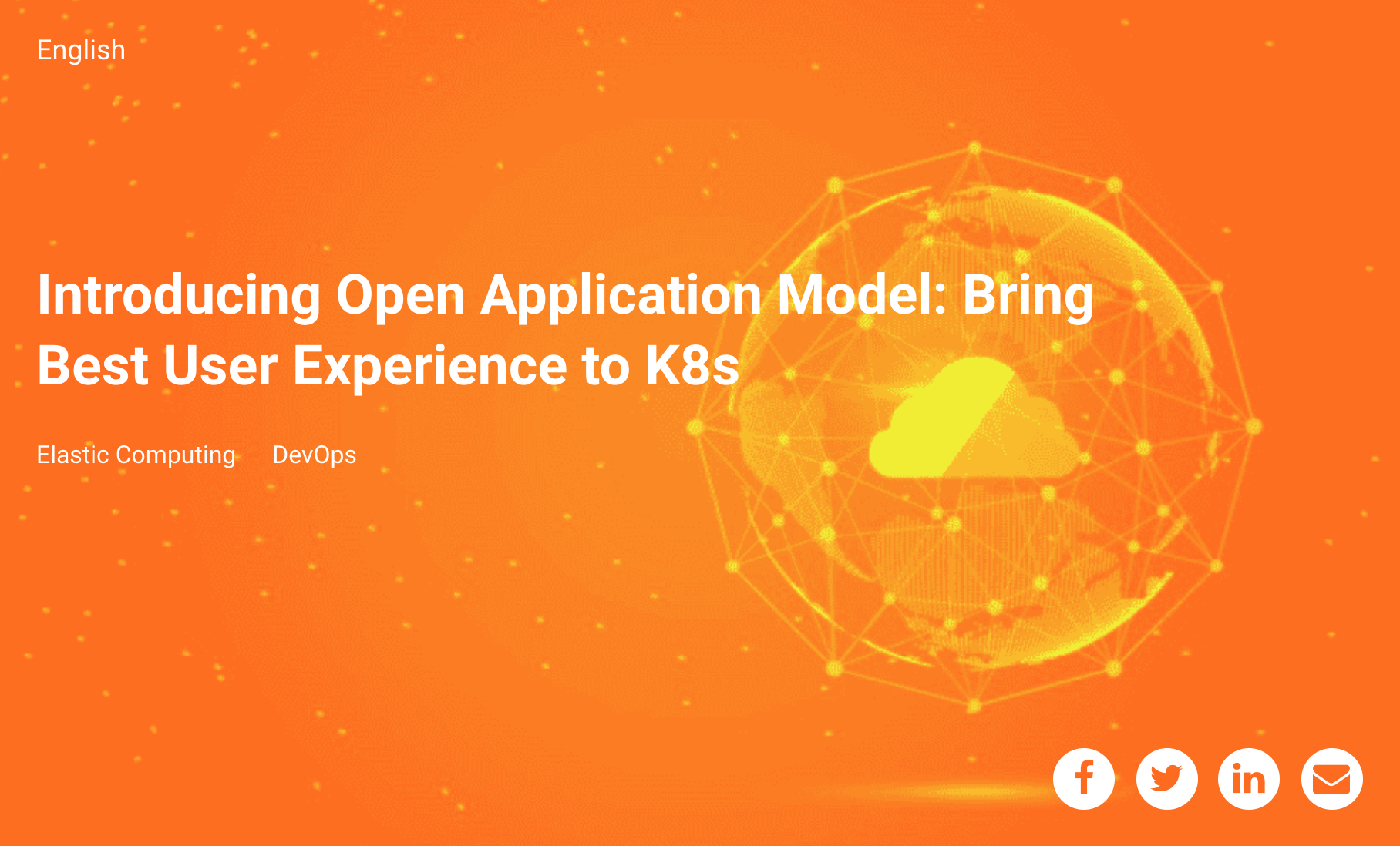 Alibaba Cloud Webinar: Introducing Open Application Model: Bring Best User Experience to K8s