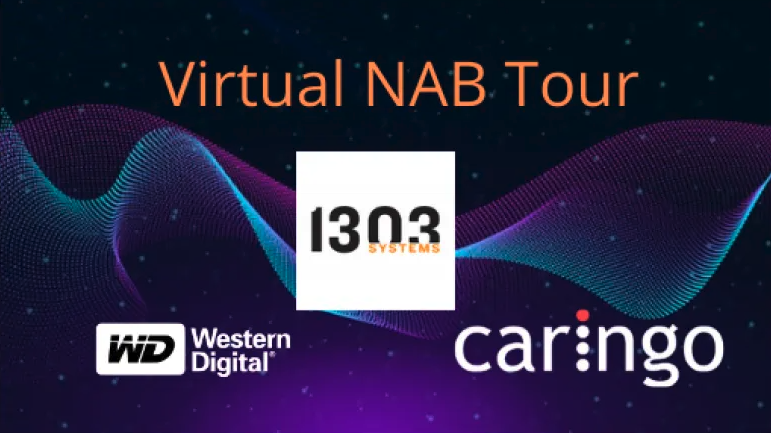 Virtual NAB Tour with 1303 Systems, Western Digital and Caringo