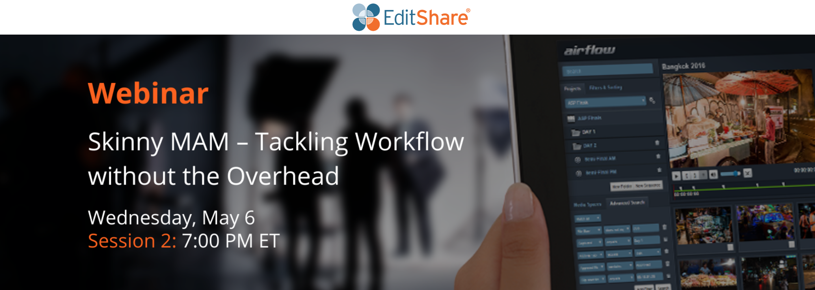 Editshare Webinar: Skinny  MAM – Tackling Workflow without the Overhead – Session 2