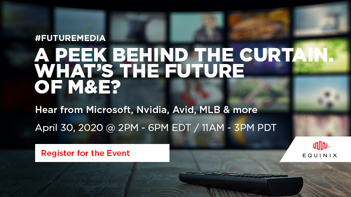 Equinix & ETC Virtual Event: The Future of Media & Entertainment in a Time of Radical Change