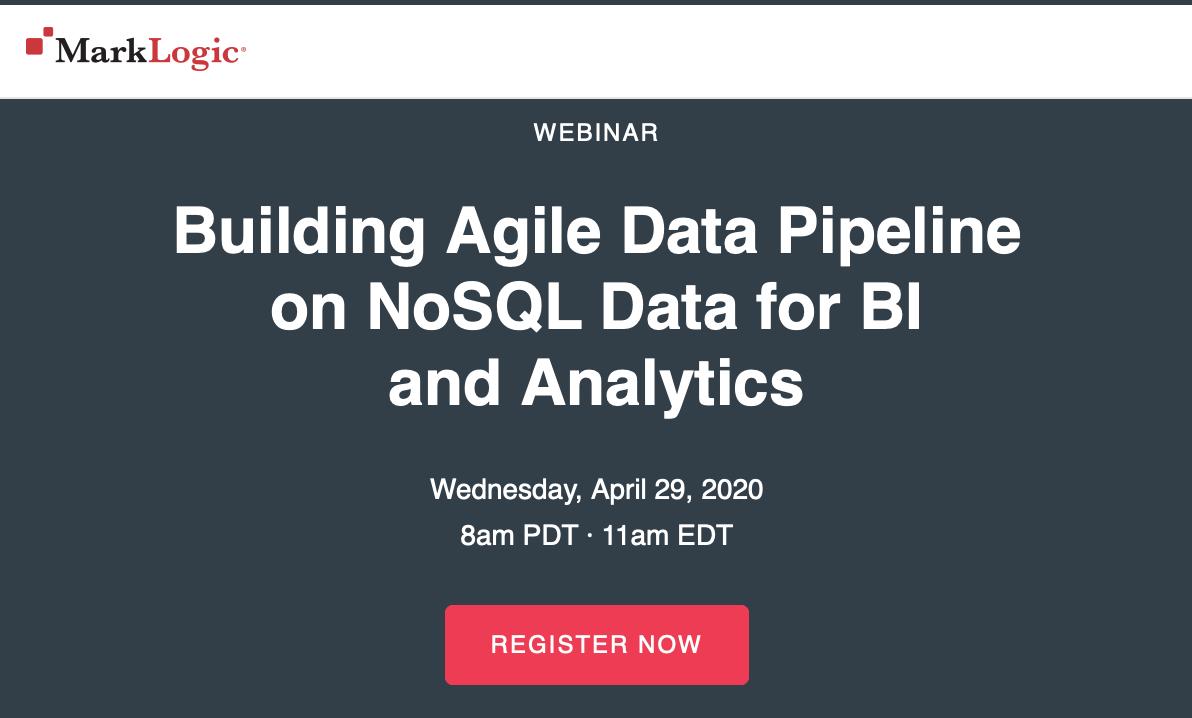 MarkLogic Webinar: Building Agile Data Pipeline on NoSQL Data for BI and Analytics