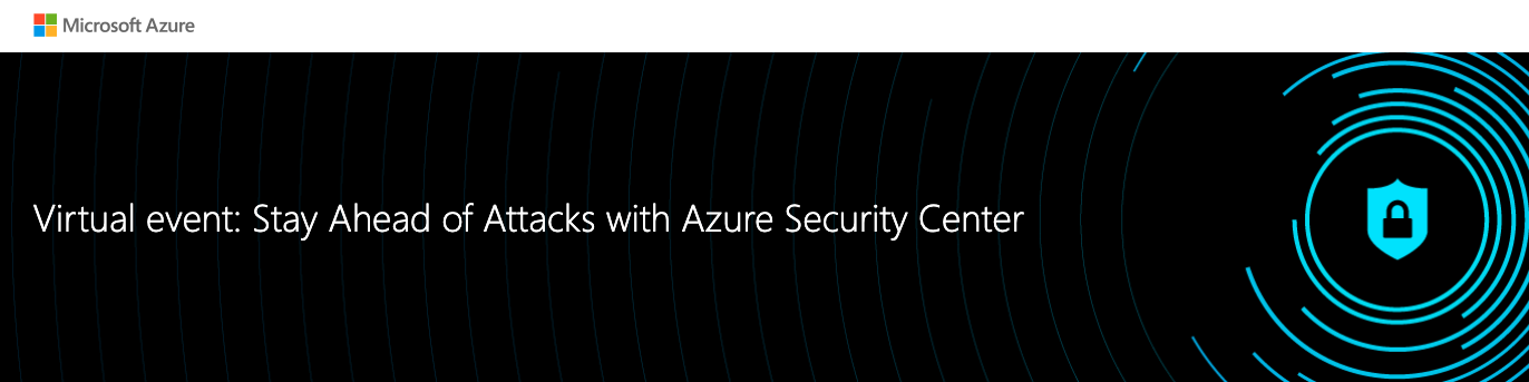 Microsoft Azure Webinar: Stay Ahead of Attacks with Azure Security Center