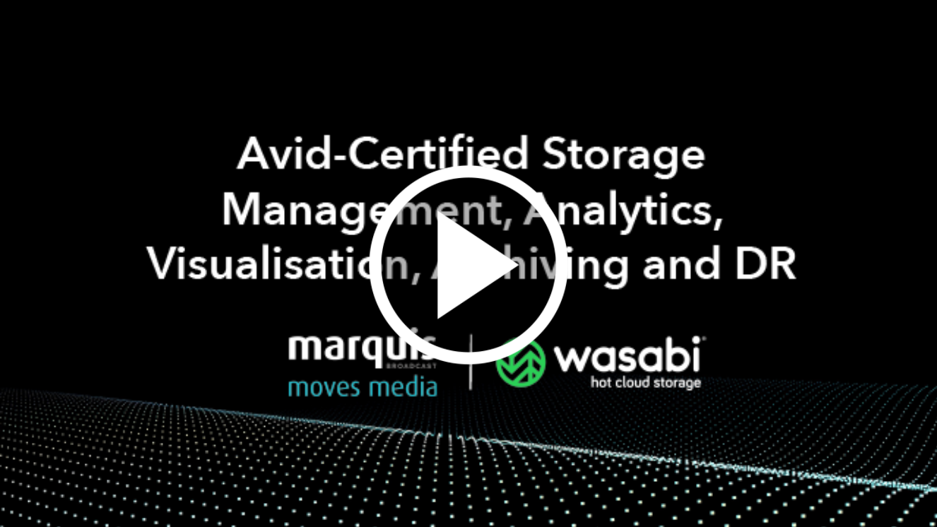 Wasabi Webinar: Avid-Certified Storage Management, Analytics, Visualization, Archiving and DR