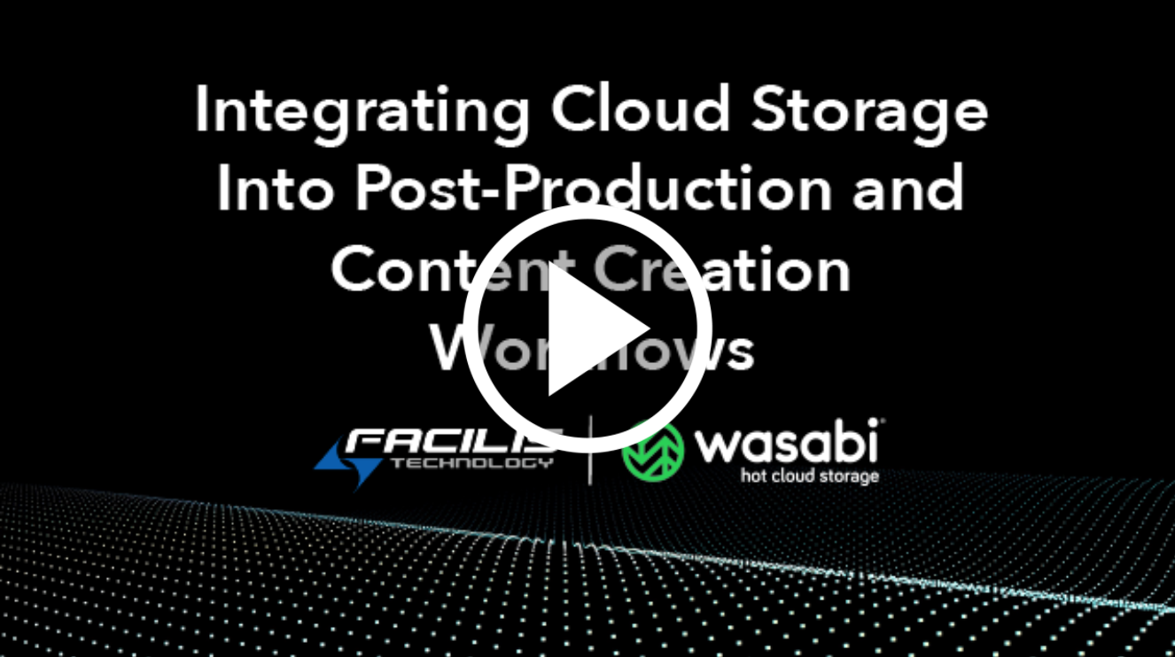 Wasabi Webinar: Integrating Cloud Storage Into Post-Production and Content Creation Workflows