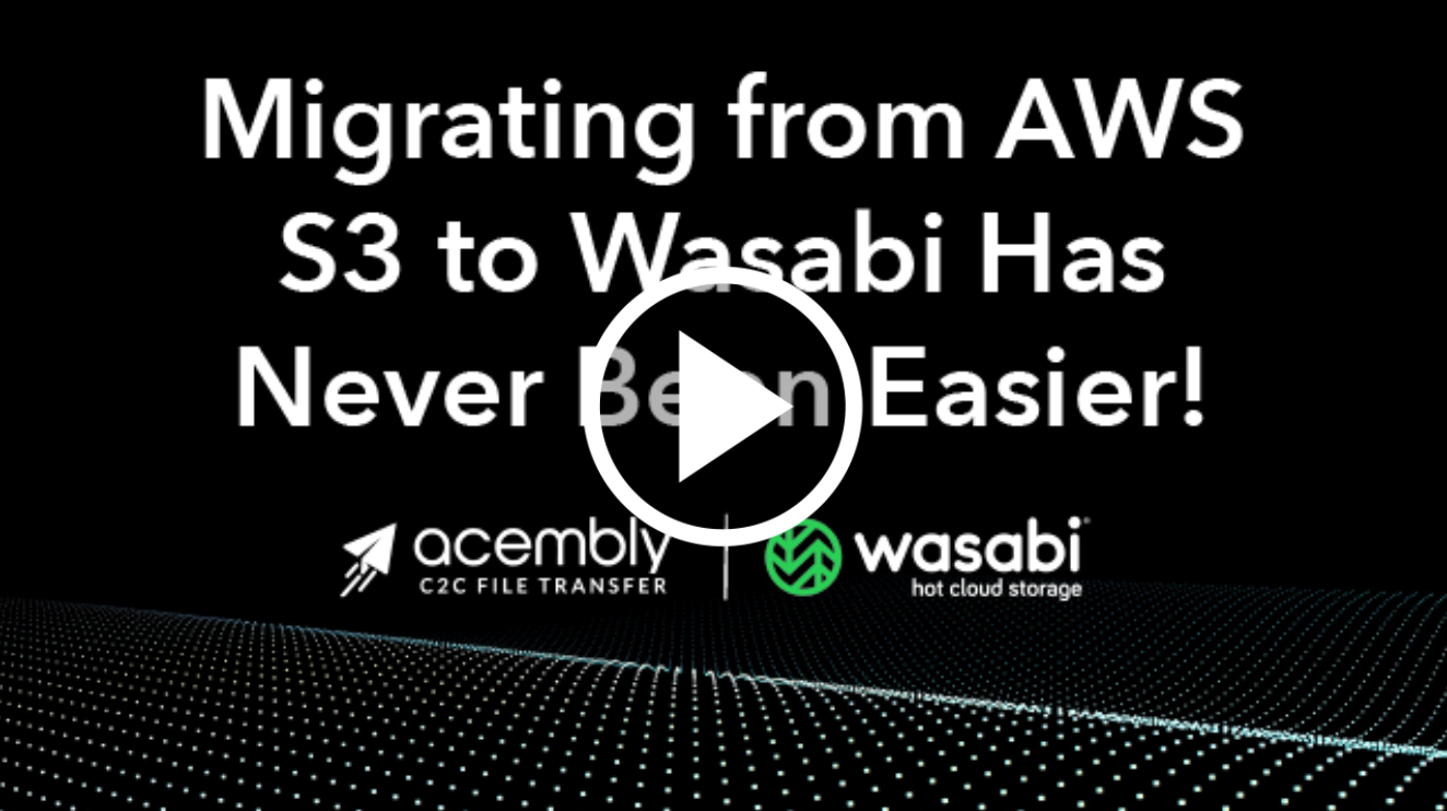 Wasabi Webinar: Migrating from AWS S3 to Wasabi Has Never Been Easier!