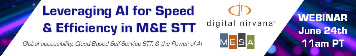 Leveraging AI for Speed and Efficiency in M&E STT – Digital Nirvana Webinar