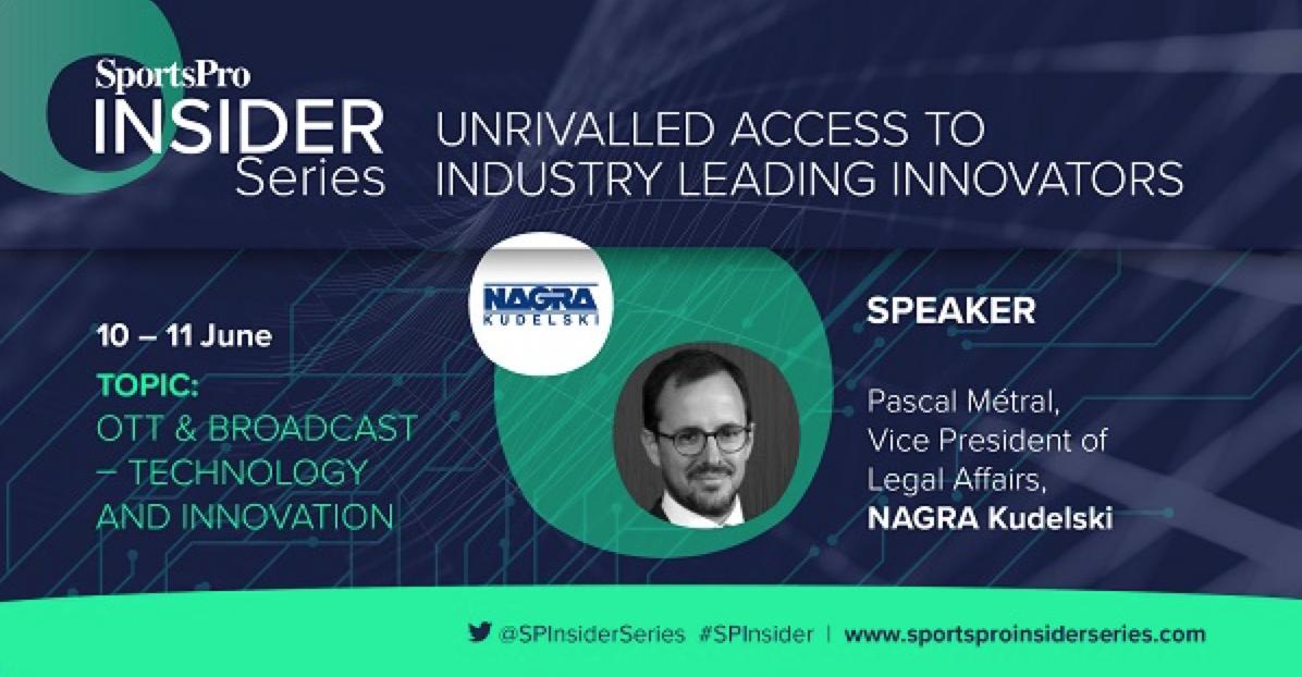 SportsPro Insider Series: OTT & Broadcast – Technology & Innovation (NAGRA)