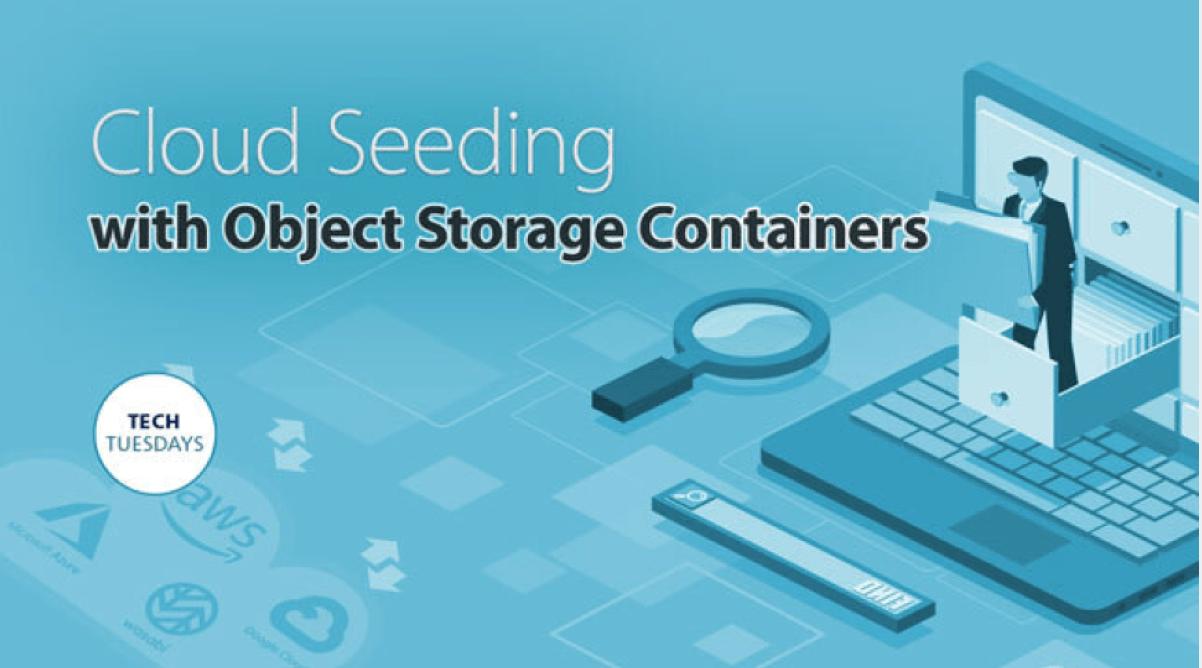 Caringo Webinar: Cloud Seeding with Object Storage Containers, Tech Tuesday Webinar