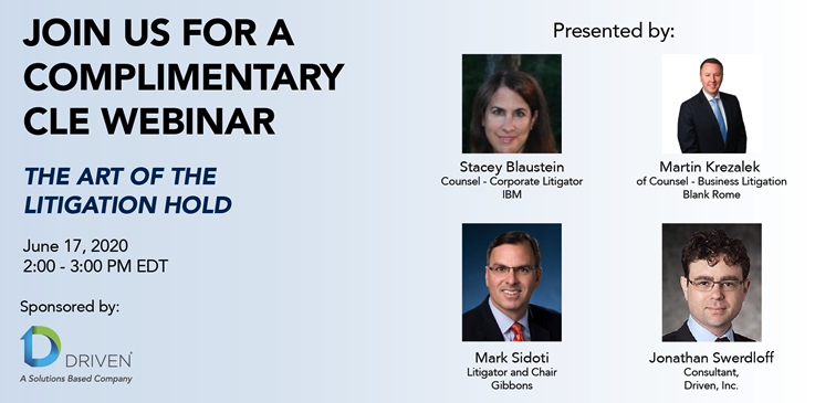 Secure The Village TownHallWebinar: The Art of the Litigation Hold, Complimentary CLE Webinar from Leadership Council Member– Driven