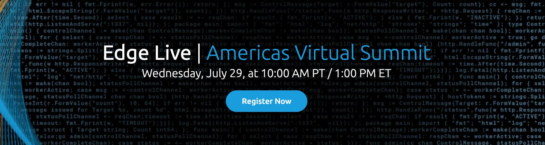 Akamai Webinar: Edge Live   Americas Virtual Summit