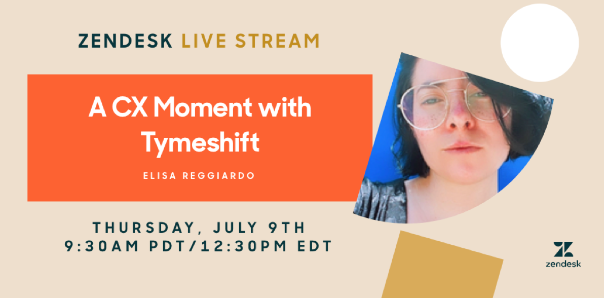 Zendesk Webinar: A CX MOMENT WITH TYMESHIFT