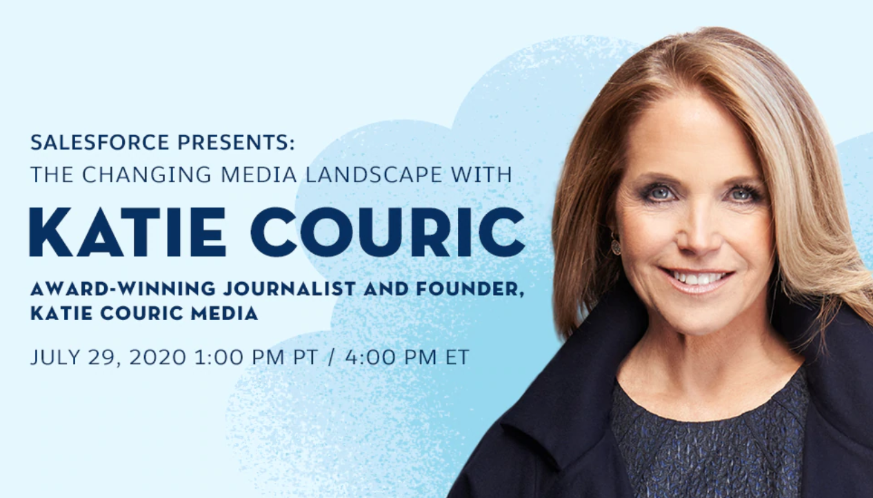 Salesforce LIVE Broadcast – Salesforce Presents: The Changing Media Landscape with Katie Couric