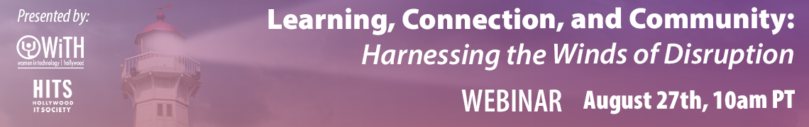 WiTH/HITS Webinar – Learning, Connection, and Community: Harnessing the Winds of Disruption