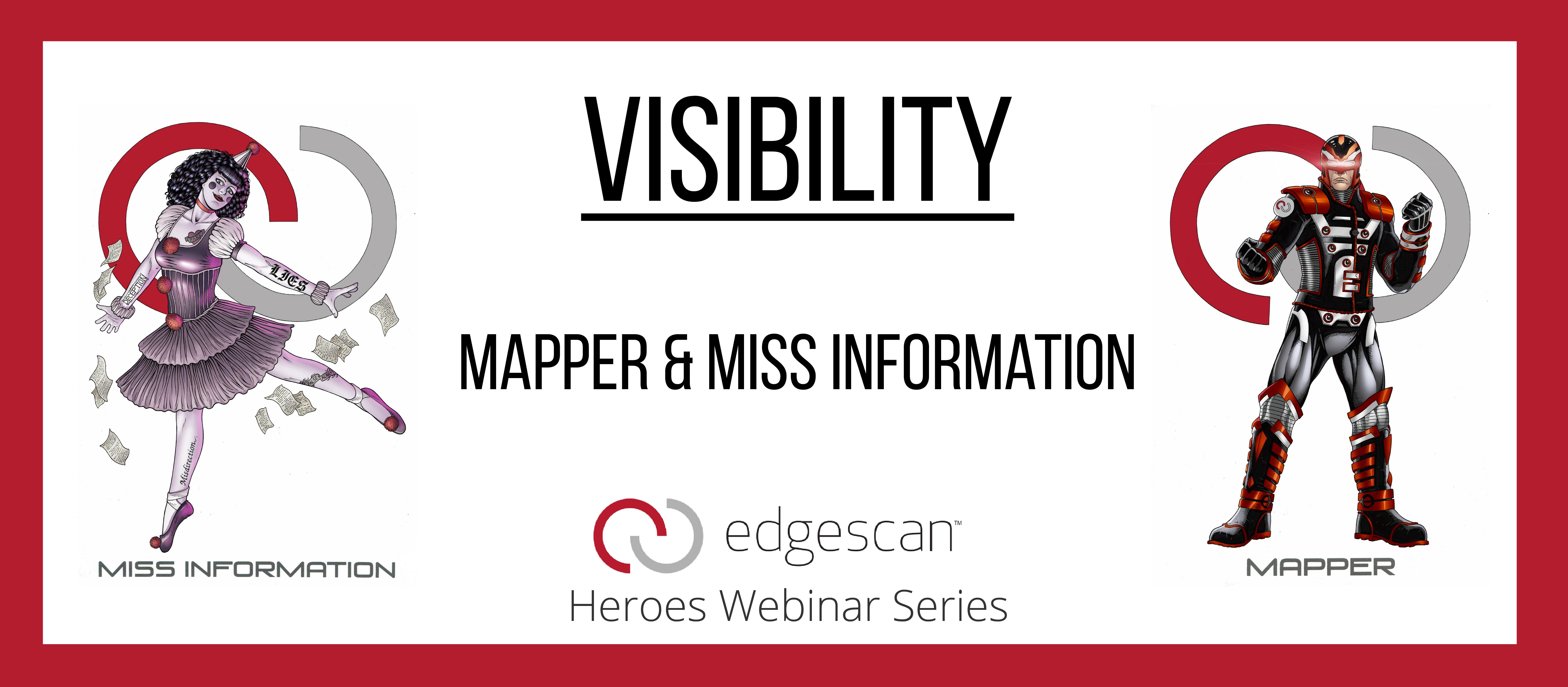 Edgescan Webinar – Fullstack Vulnerability Management – VISIBILITY – Heroes & Villains