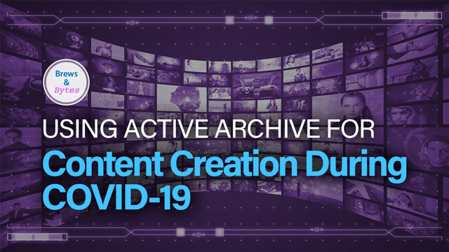 Caringo Webinar: Using an Active Archive for Creating Content during Covid – Brews & Bytes Webcast ep 9