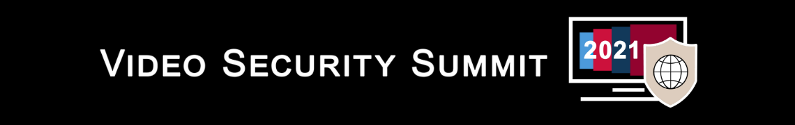 Video Security Summit 2021