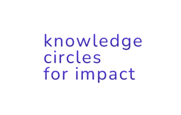 Knowledge Circles for Impact